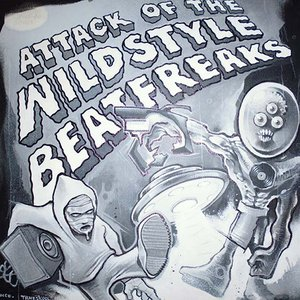 Immagine per 'Attack Of The Wildstyle Beatfreaks'