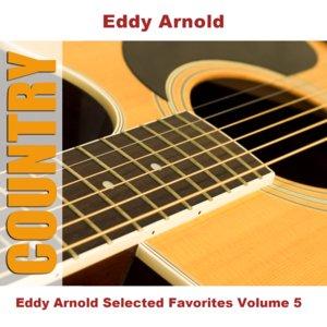 Imagen de 'Eddy Arnold Selected Favorites, Vol. 5'