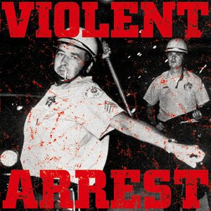 Image for 'Violent Arrest'