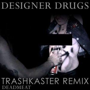 Immagine per 'Designer Drugs - Dead Meat (TRASHKASTER rmx)'