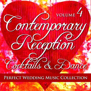 Image for 'Perfect Wedding Music Collection: Contemporary Reception - Cocktails and Dance, Volume 4'
