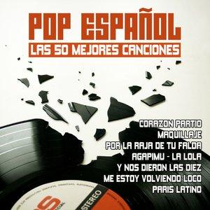 Image for 'Pop Español Las 50 Mejores Canciones'