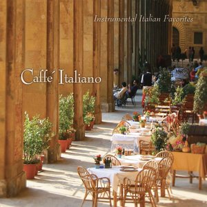Image for 'Caffé Italiano: Instrumental Italian Favorites'