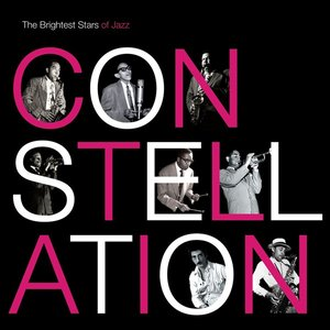 Image for 'Constellation: the Brightest Stars of Jazz'