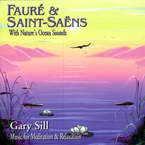 Image for 'Fauré & Saint-Saëns With Nature's Ocean Sounds'