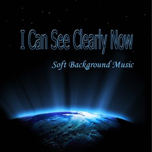 Image for 'I Can See Clearly Now - Soft Background Music'