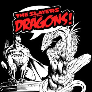 Image for 'The Slayers of the Dragons'