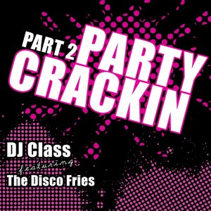 Image for 'Party Crackin Part 2 feat. The Disco Fries'