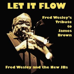 Image for 'Let It Flow - Fred Wesley's Tribute to James Brown'