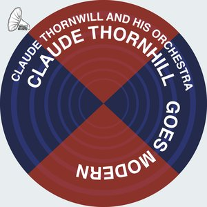 Image for 'Claude Thornhill Goes Modern'