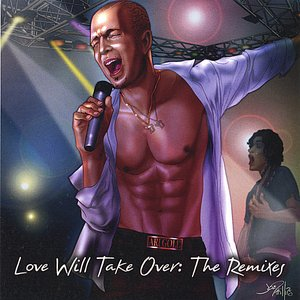 Image for 'Love Will Take Over: The Remixes (Maxi Single)'