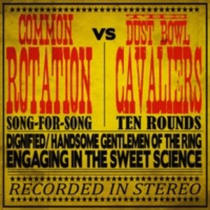 Image for 'Common Rotation Vs. The Dust Bowl Cavaliers'