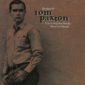 Image for 'The Best Of Tom Paxton: I Can't Help Wonder Wher I'm Bound: The Elektra Years'