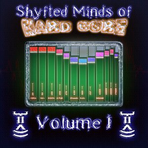 Image for 'Shyfted Minds of Hard Core Volume I'
