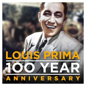Image for 'Louis Prima - 100 Year Anniversary'