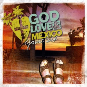 Bild für 'God, Love & Mexico'
