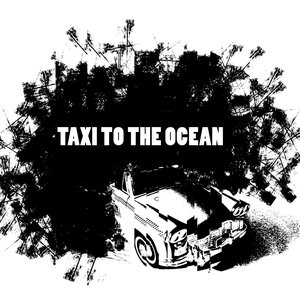 Image for 'Taxi to the Ocean'