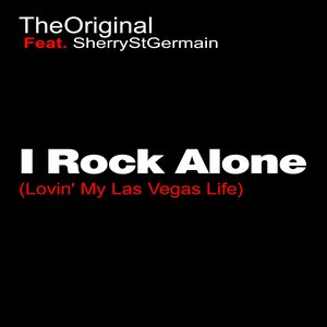 Image for 'I Rock Alone (feat. Sherry StGermain) [Lovin' My Las Vegas Life - Radio Edit]'