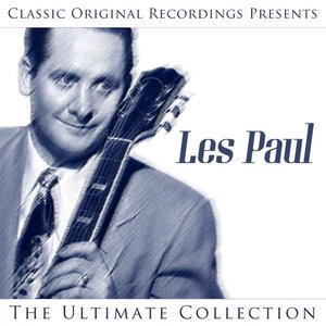 Image for 'Classic Original Recordings Presents - Les Paul - The Ultimate Collection'