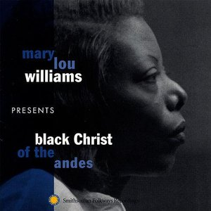 Image for 'Mary Lou Williams Presents Black Christ of the Andes'