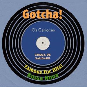 Image for 'Chega De Saudade (Famous for Hits! Bossa Nova)'
