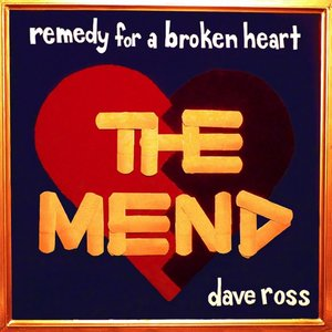 Image for 'Remedy of A Broken Heart: The Mend'