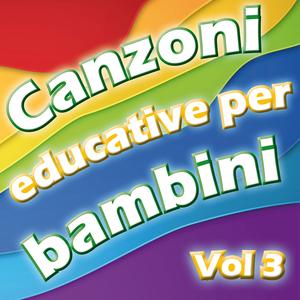 Canzoni educative per bambini, Vol. 3 (Le canzoni che i bambini cantano a scuola)