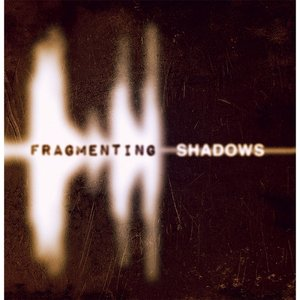 Image for 'Fragmenting Shadows'