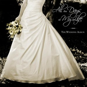 Image for 'All the Days of My Life: The Wedding Album'