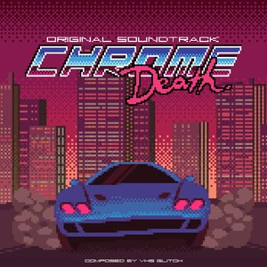 Image for 'Chrome Death OST'