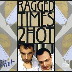 Imagen de '2hot - Ragged Times'
