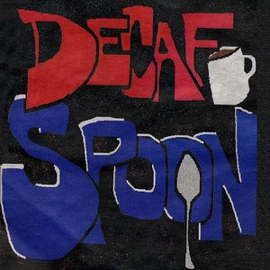 Image for 'Decaf Spoon: A Collection'