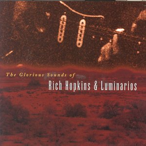 Image for 'The Glorious Sounds of Rich Hopkins & Luminarios'