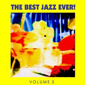 Image for 'The Best Jazz Ever! Vol. 3'