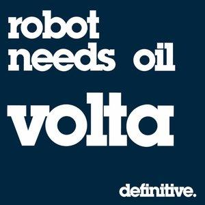Robot Needs Oil - Volta