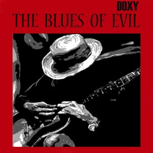 Image for 'The Blues of Evil (Doxy Collection)'