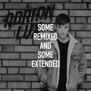 Image for 'Some Remixed and Some Extended'