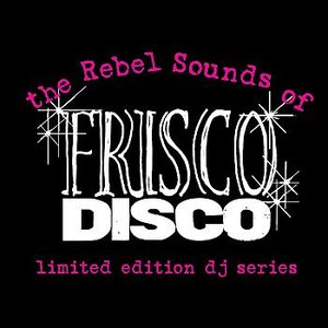 Image for '(The Rebel Sounds of) Frisco Disco #1: Vanishing / Von Iva'