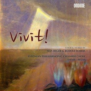 Image for 'Vivit! - Choral Works by Reger & Tobias'