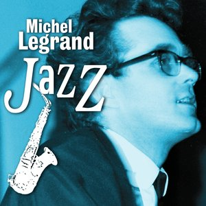 Image for 'Michel Legrand Jazz'