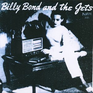 Image for 'Billy Bond And The Jets'