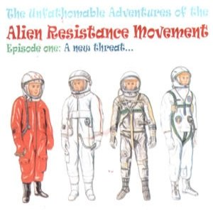 Immagine per 'The Unfathomable Adventures Of The Alien Resistance Movement'