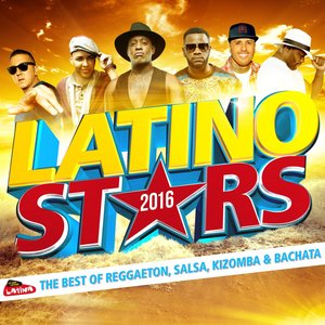 Image for 'Latino Stars 2016: The Best of Reggaeton, Salsa, Kizomba & Bachata'