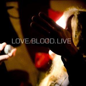 Изображение для 'LOVE.BLOOD.LIVE'