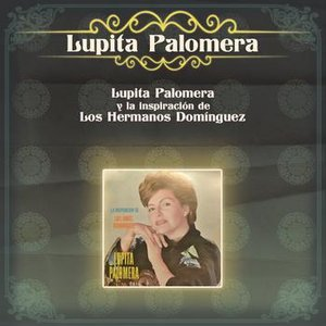 Image for 'Lupita Palomera y la Inspiración de los Hermanos Domínguez'