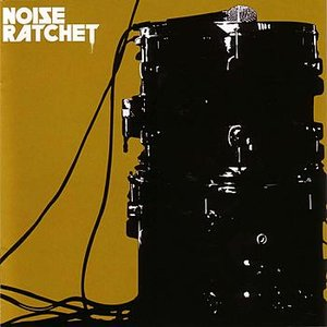 Image for 'Noise Ratchet'