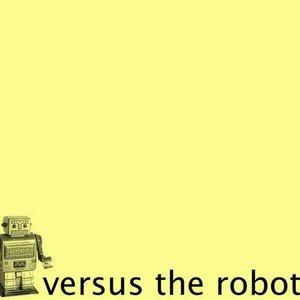 Immagine per 'Versus the robot'