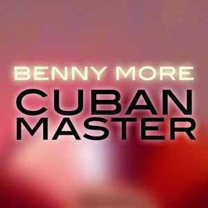 Image for 'Benny More - Cuban Master'