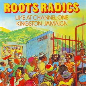 Image for 'Roots Radics Live at Channel One In Jamaica'