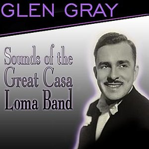 Image for 'Sounds Of The Great Casa Loma Band'
